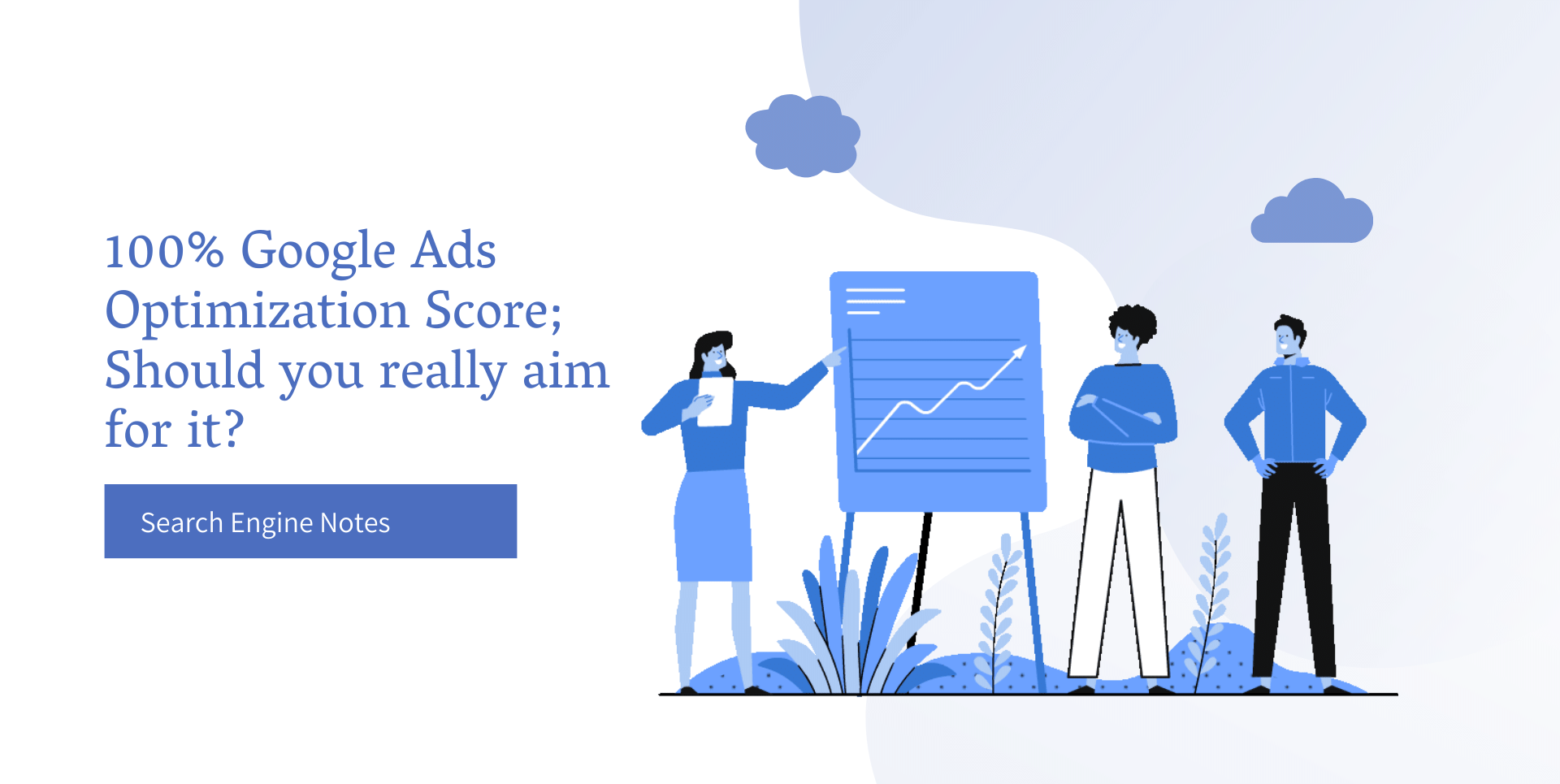 100% Google Ads Optimization Score; Should You Really Aim For It?