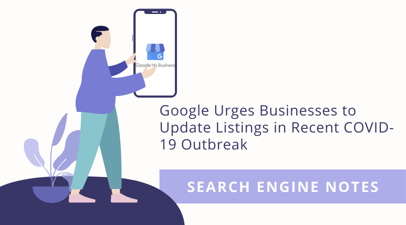 Google Urges Businesses To Update Listings In Recent COVID-19 Outbreak