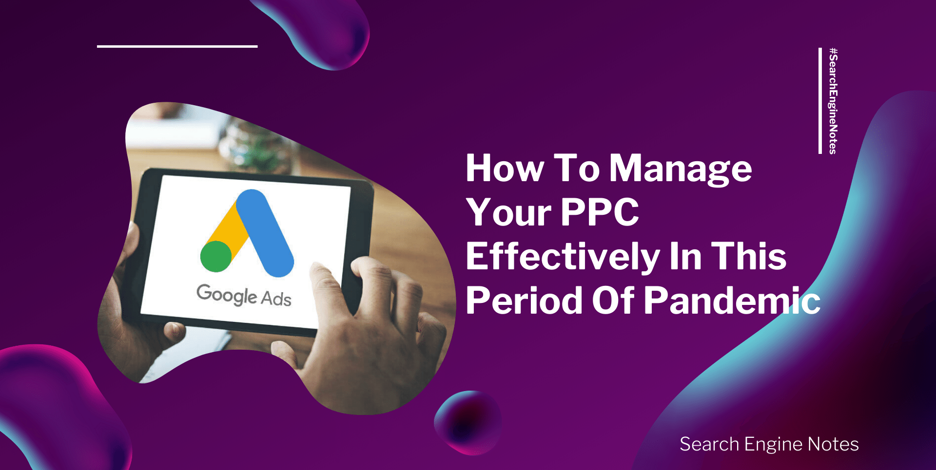 How To Manage Your PPC Effectively In This Period Of Pandemic