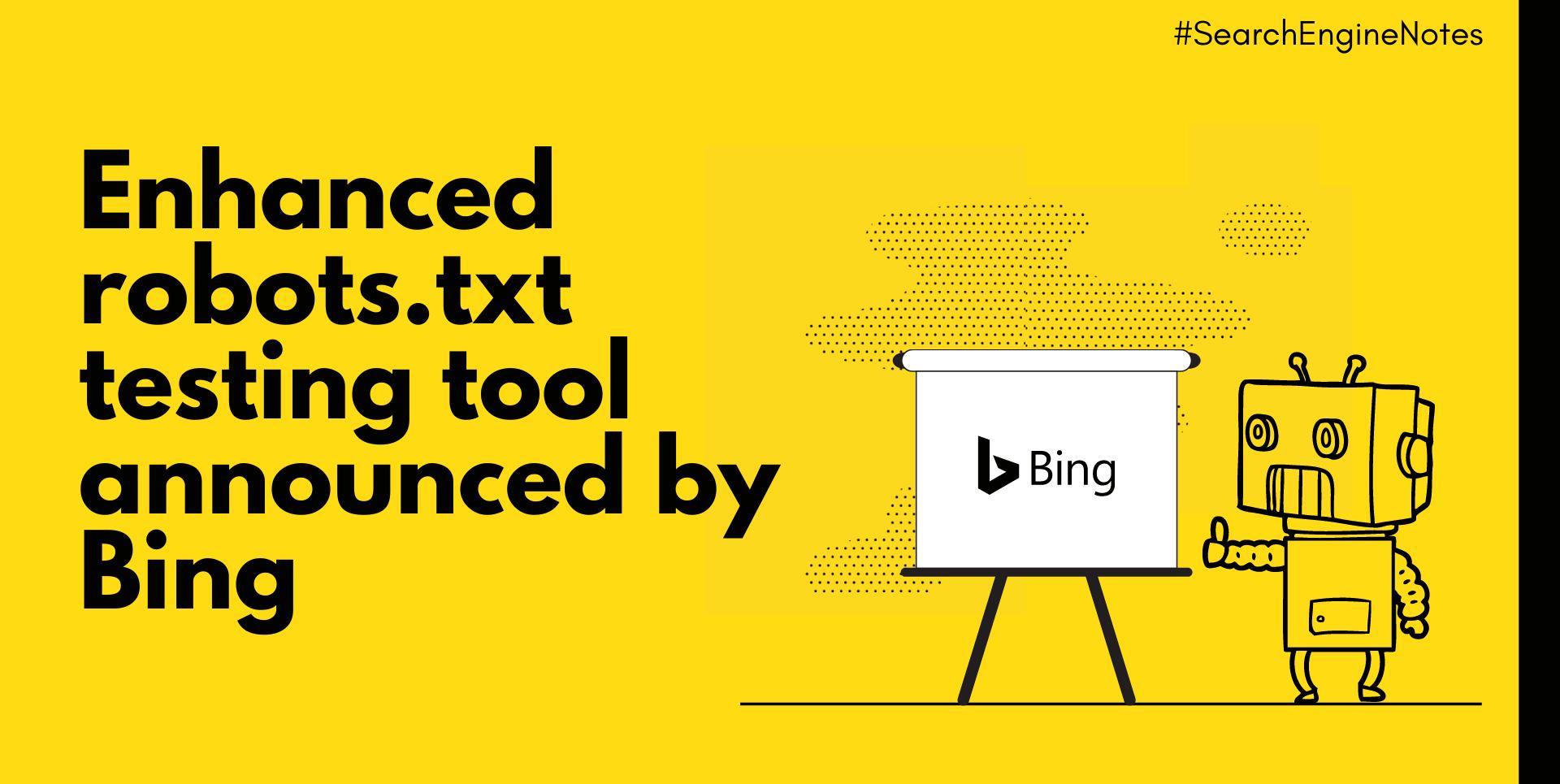 Enhanced robots.txt Testing Tool Announced by Bing