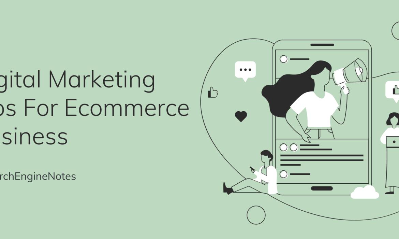 Digital Marketing Tips for Ecommerce Businesses